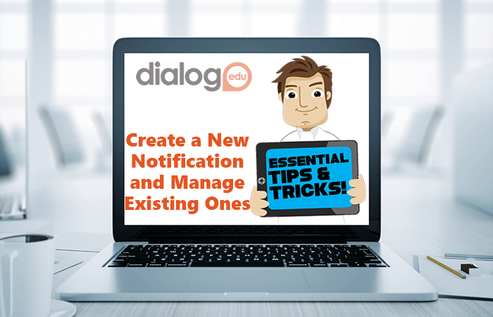 Tips and Tricks – Create a New Notification and Manage Existing Ones