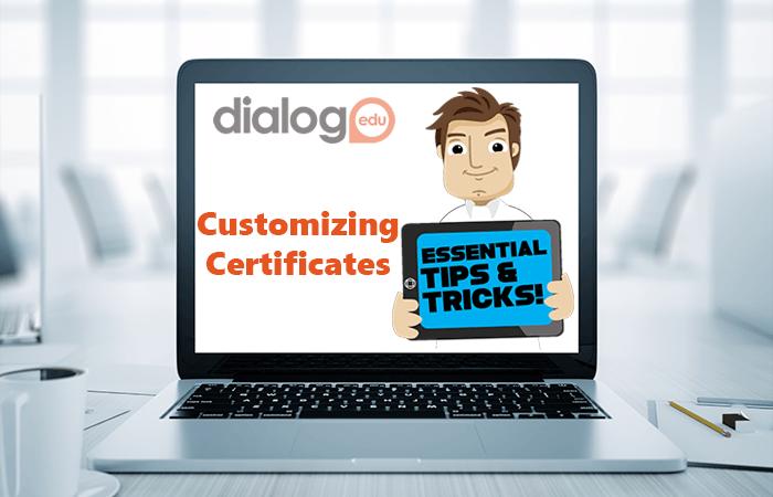 Tips and Tricks – Customizing Certificates