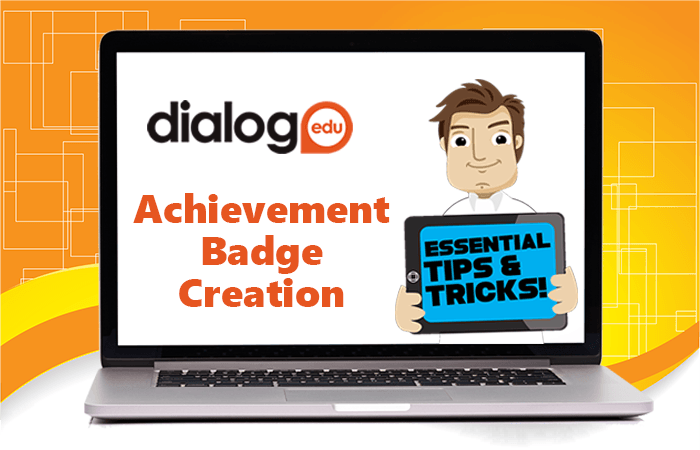 Tips and Tricks – Achievement Badge Creation