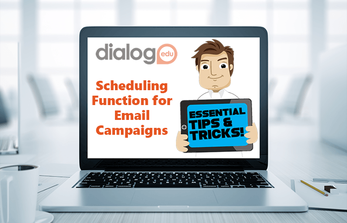 Tips and Tricks – Scheduling Function for Email Campaigns