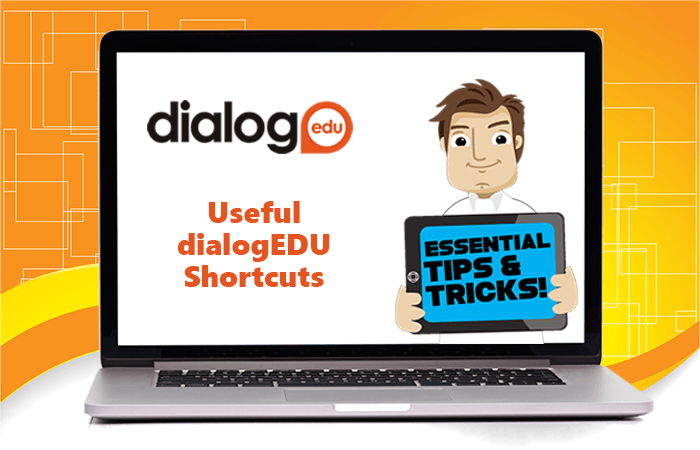 Tips and Tricks – dialogEDU Shortcuts
