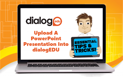 Tips and Tricks – Upload A PowerPoint Presentation Into dialogEDU