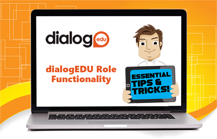 Tips and Tricks – dialogEDU Role Functionality