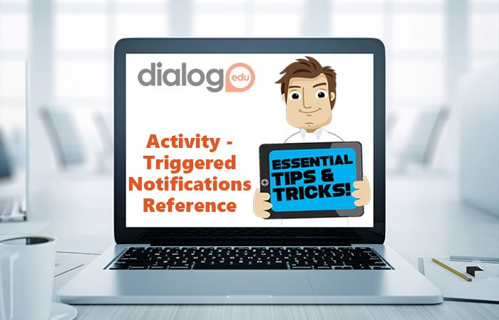 Tips and Tricks – Activity-Triggered Notifications Reference Guide